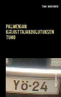 Montonen, Timo - Palmenian kirjoittajakoulutuksen tuho: Roots Rocks Ruins, e-kirja