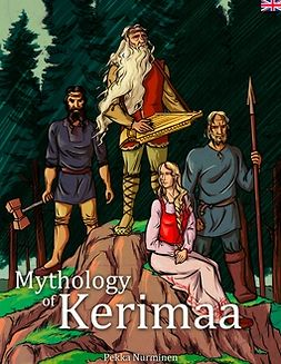 Nurminen, Pekka - Mythology of Kerimaa: Marvelous Adventures of Väinämöinen, ebook