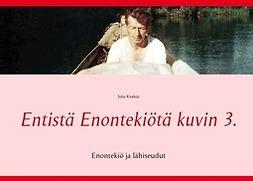Kivekäs, Juha - Entistä Enontekiötä kuvin 3.: Enontekiö ja lähiseudut, e-kirja