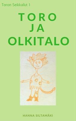 Siltamäki, Hanna - Toron Seikkailut 1: Toro ja olkitalo, e-kirja