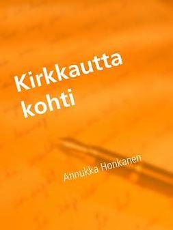 Honkanen, Annukka - Kirkkautta kohti, e-kirja