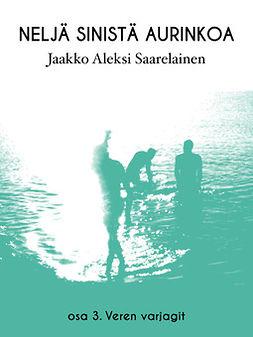 Saarelainen, Jaakko Aleksi - Neljä sinistä aurinkoa: Veren Varjagit, e-kirja