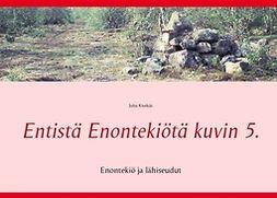 Kivekäs, Juha - Entistä Enontekiötä kuvin 5.: Enontekiö ja lähiseudut, e-kirja