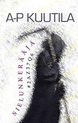 Kuutila, A-P - Sielunkerääjä #2AZ37Q6, e-kirja