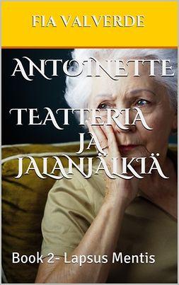 Valverde, Fia - Antoinette Teatteria ja jalanjälkiä: Lapsus mentis, ebook