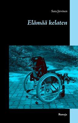Järvinen, Satu - Elämää kelaten: Runoja, e-kirja