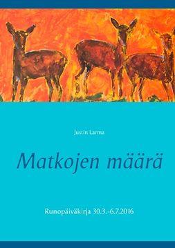 Laakkonen, Mauri - Matkojen määrä: Runopäiväkirja 30.3.-6.7.2016, e-kirja
