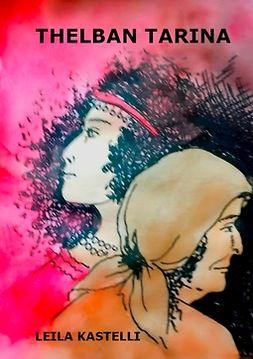 Kastelli, Leila - Thelban tarina: Romaani, e-kirja