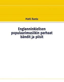 Ranta, Matti - Englanninkielisen populaarimusiikin parhaat bändit ja piisit, ebook