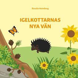 Heimberg, Rosalie - Igelkottarnas nya vän: Finlandssvensk barnbok, ebook