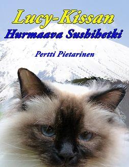 Pietarinen, Pertti - Lucy-Kissan Hurmaava Sushihetki, e-kirja