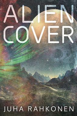 Rahkonen, Juha - Alien Cover, e-kirja