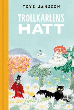 Jansson, Tove - Trollkarlens hatt, e-bok