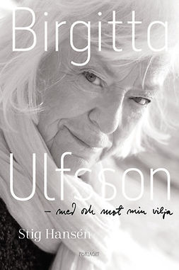 Hansson, Stig - Birgitta Ulfsson - Med och mot min vilja, ebook