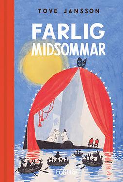Jansson, Tove - Farlig midsommar, e-bok