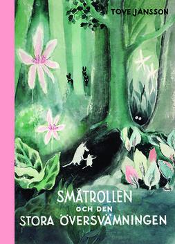 Jansson, Tove - Småtrollen och den stora översvämningen, ebook