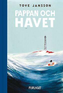 Jansson, Tove - Pappan och havet, ebook