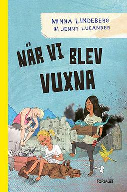 Lindeberg, Minna - När vi blev vuxna, ebook