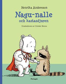 Andersson, Henrika - Nagunalle och kastasdjuren, ebook