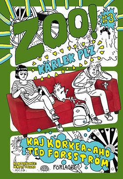 Korkea-aho, Kaj - Zoo! #3: Kärlek plz, e-bok