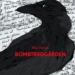 Franck, Mia Franck; Mia - Bombträdgården, audiobook
