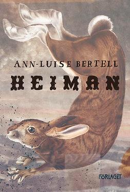 Bertell, Ann-Luise - Heiman, ebook