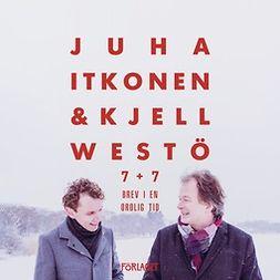 Itkonen, Kjell Westö; Juha - 7+7 Brev i en orolig tid, audiobook