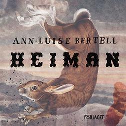 Bertell, Ann-Luise - Heiman, audiobook