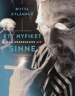Kylänpää, Riitta - Ett nyfiket sinne. Claes Anderssons liv, e-bok