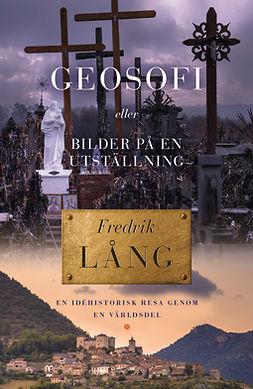 Lång, Fredrik - Geosofi eller Bilder på en utställning, ebook
