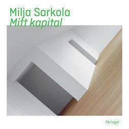 Sarkola, Milja - Mitt kapital, audiobook