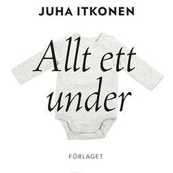Itkonen, Juha - Allt ett under, audiobook