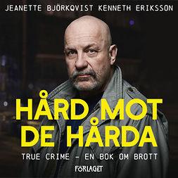 Björkqvist, Jeanette - Hård mot de hårda, audiobook