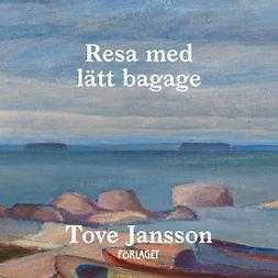 Jansson, Tove - Resa med lätt bagage, audiobook