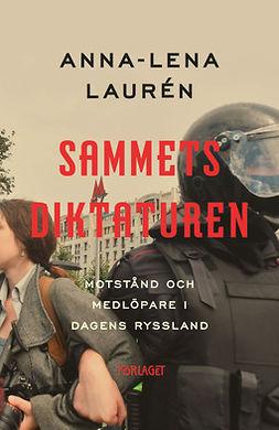 Laurén, Anna-Lena - Sammetsdiktaturen, ebook