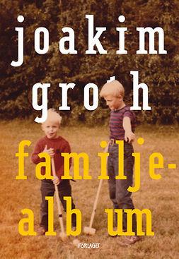 Groth, Joakim - Familjealbum, ebook