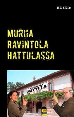Kelho, Jari - Murha Ravintola Hattulassa: Komisario Mäyrän tutkimuksia 2, e-kirja