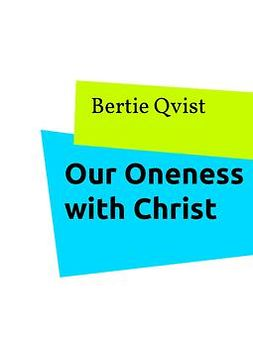Qvist, Bertie - Our Oneness with Christ: The Hope of Glory, e-kirja