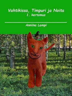 Lampi, Anniina - Vahtikissa, Timpuri ja Noita: 1. kertomus, e-kirja