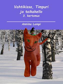 Lampi, Anniina - Vahtikissa, Timpuri ja taikakello: 3. kertomus, e-kirja