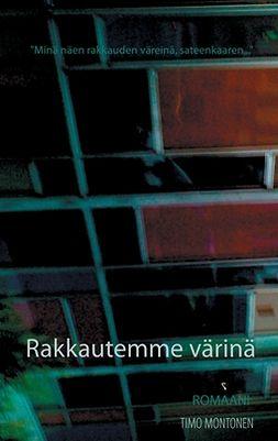 Montonen, Timo - Rakkautemme värinä: Romaani, e-kirja