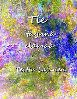 Lajunen, Terttu - Tie täynnä elämää: Laululintu 13, e-kirja