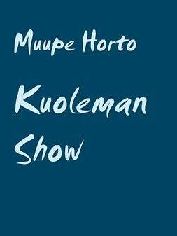 Horto, Muupe - Kuoleman Show, e-kirja
