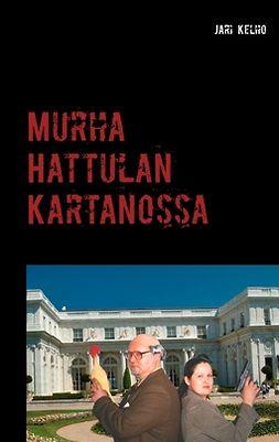 Kelho, Jari - Murha Hattulan Kartanossa: Komisario Mäyrän tutkimuksia 1, e-kirja