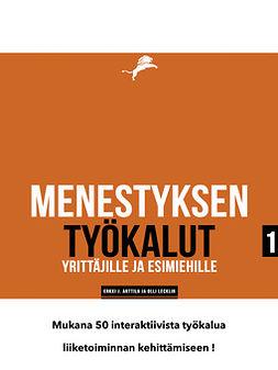 Anttila, Erkki J. - Menestyksen avaimet: 50 työkalua yrityksen kehittämiseen, e-kirja