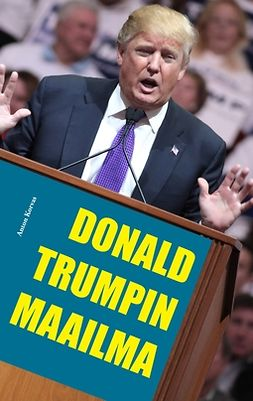 Korvas, Anton - Donald Trumpin maailma, ebook