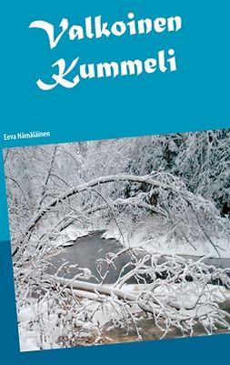 Hämäläinen, Eeva - Valkoinen Kummeli: kertomuksia Rusinniemestä, e-kirja