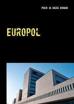 Boman, Harri - Europol: Komisario Kauko Korpiahon tutkimuksia, e-kirja