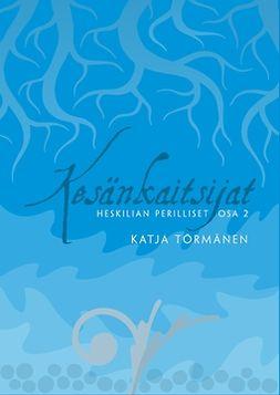 Törmänen, Katja - Kesänkaitsijat: Heskilian perilliset osa 2, e-kirja