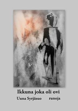 Syrjäsuo, Uuna - Ikkuna joka oli ovi: runoja, ebook